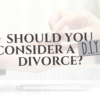 Should You Consider a Do-It-Yourself Divorce?