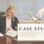 Parra Harris Law Achieves Majority Timesharing for a Loving Mother and Her Child